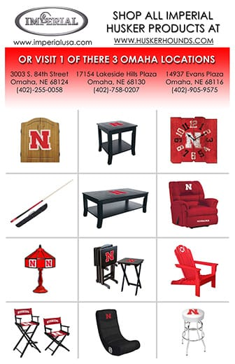 Shop all Imperial Husker products at www.huskerhounds.com or visit 1 of 3 Omaha locations.