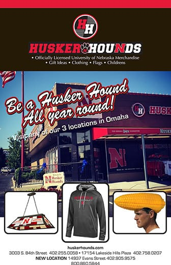 Be a Husker Hound all year round! Visit any of our 3 locations in Omaha.